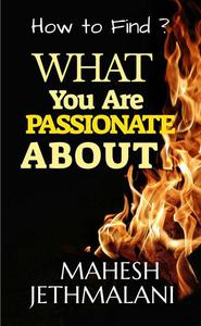 What you are Passionate about