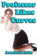 Professor Likes Curves (BBW Teacher Student Erotica)