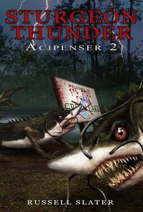 Sturgeon Thunder: Acipenser 2