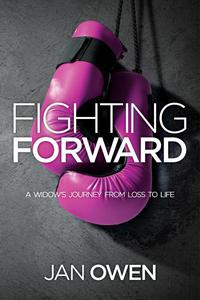Fighting Forward: A Widow's Journey from Loss to Life