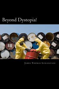 Beyond Dystopia!