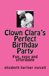 Clown Clara's Perfect Birthday Party