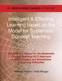 Intelligent and Effective Learning Based on the Model for Systematic Concept Teaching - Abbreviated Version