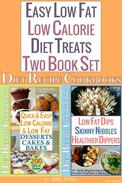 Easy Low Fat Low Calorie Diet Treats 2 Book Set: Diet Desserts Cakes & Bakes Recipes + Low Fat Dips, Skinny Nibbles & Healthier Dippers Cookbook all under 200 calories