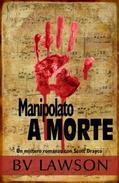 Manipolato a morte: Un giallo con Scott Drayco