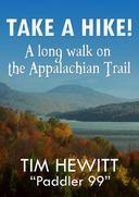 Take a Hike! A long walk on the Appalachian Trail