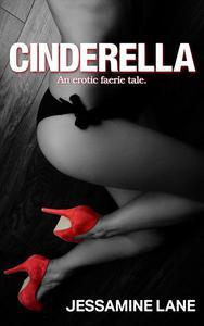 Cinderella - An Erotic Faerie Tale