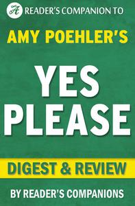 Yes Please: By Amy Poehler | Digest & Review