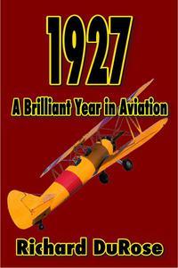 1927: A Brilliant Year in Aviation