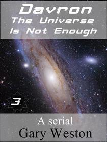 Davron : The Universe is Not Enough part 3