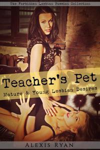 Teacher's Pet: Mature & Young Lesbian Desires