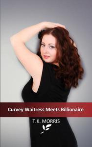 Curvy Waitress Meets Billionaire (BBW Billionaire)