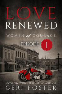 Love Renewed: Women of Courage, Episode One