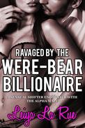 Ravaged By The Were-Bear Billionaire