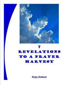 7 Revelations to a Prayer Harvest