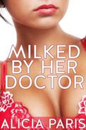 Milked By Her Doctor (Lactation Domination Submission Medical Erotica)