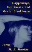 Happenings, Heartbeats, and Mental Breakdowns