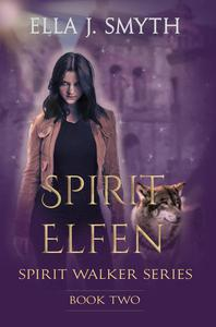 Spirit Elfen, Book Two of the Spirit Walker Series
