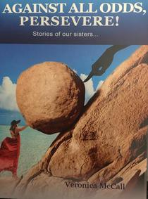Against All Odds, Persevere! Stories of our Sisters...