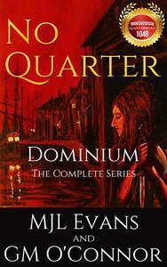 No Quarter: Dominium - The Complete Series (An Historical Adventurous  Romance)