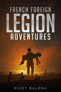 French Foreign Legion Adventures.