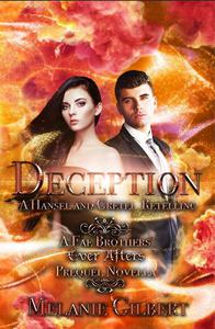 Deception: A Hansel and Gretel Retelling