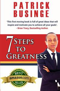 7 Steps to Greatness: The Masterplan to Take Your Life, Studies, Career and Business to the Next Level