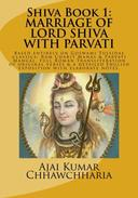 The Legend of Shiva, Book 1: The Story of Lord Shiva's Marriage with Parvati