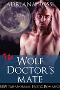 The Wolf Doctor's Mate (Curves for the Alpha #2) (BBW Werewolf Shifter Erotic Romance)