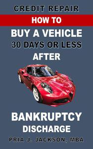 How to Buy A Vehicle 30 Days or Less After Bankruptcy Discharge