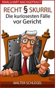 Recht skurril - Die kuriosesten Fälle vor Gericht