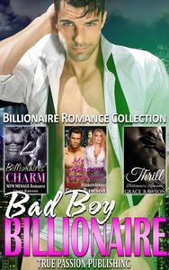 Bad Boy Billionaire : Billionaire Romance Collection