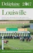 Louisvile - The Delaplaine 2017 Long Weekend Guide