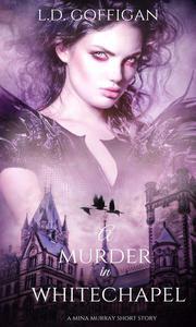 A Murder in Whitechapel: A Mina Murray Short Story
