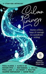 Silver Linings: Stories of Love, Hope & Courage in a Pandemic Setting