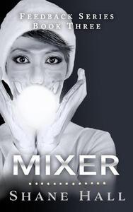 Mixer: Feedback Serial Book Three