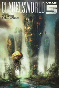 Clarkesworld: Year Five