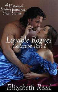 Lovable Rogues Collection Part 2: 4 Historical Steamy Romance Short Stories