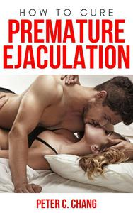 How to Cure Premature Ejaculation