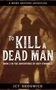 To Kill A Dead Man