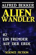 Alienwandler #2: Ein Fremder auf der Erde