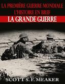 La Première Guerre mondiale : l'Histoire en bref – La Grande Guerre
