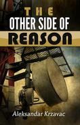 The Other Side of Reason