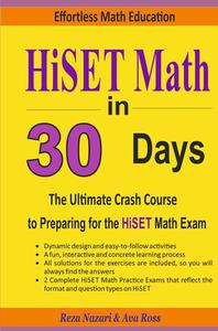 HiSET Math in 30 Days: The Ultimate Crash Course to Preparing for the HiSET Math Test