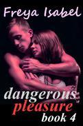 Dangerous Pleasure Book 4
