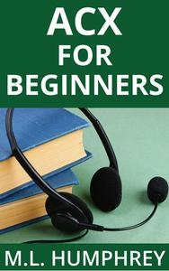 ACX For Beginners