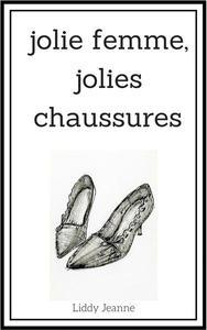 Jolie Femme, Jolies Chaussures