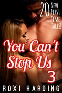 You Can't Stop Us 3 - 20 New First Time Tales (Brother Sister Stepbrother Stepsister Taboo Pseudo Incest Family Virgin Creampie Pregnant Forced Pregnancy Breeding)
