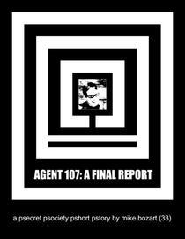 Agent 107: A Final Report