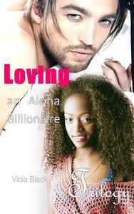 Loving an Alpha Billionaire Trilogy